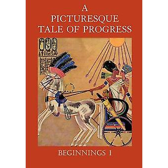 A Picturesque Tale of Progress Beginnings I by Miller & Olive Beaupre