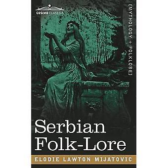 Serbian FolkLore by Mijatovic & Elodie Lawton