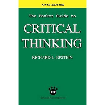 The Pocket Guide to Critical Thinking fifth edition by Epstein & Richard L