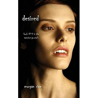 Desired Book 5 in the Vampire Journals by Rice & Morgan