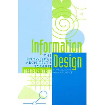 Information Design The Knowledge Architects Toolkit by Tonfoni & Graziella