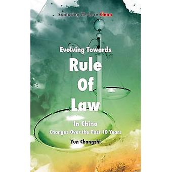 Evolving Towards Rule of Law in China Changes Over the Past 10 Years by Yun & Changzhi