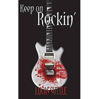 Keep On Rockin by Suttle & Lucas