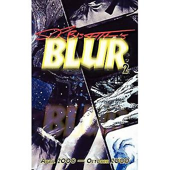 Blur Volume 2 by Bissette & Stephen R.