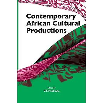 Contemporary African Cultural Productions by Mudimbe & V. Y.