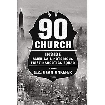 90 Church: Inside America's� Notorious First Narcotics Squad