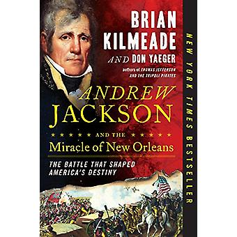Andrew Jackson & Miracle Of No by Brian Kilmeade - 9780735213241
