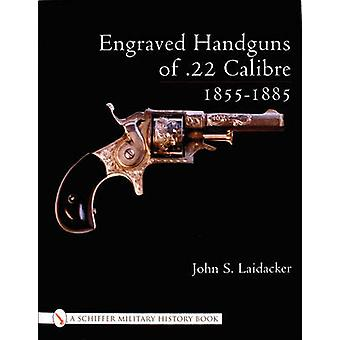 Engraved Handguns of .22 Calibre 1855-1885 by John S. Laidacker - 978