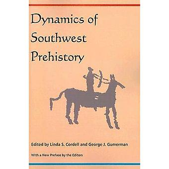 Dynamics of Southwest Prehistory by Linda S. Cordell - 9780817353513