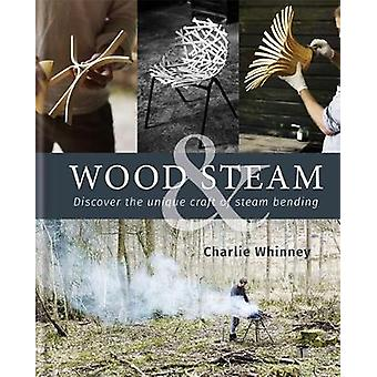Wood & Steam by Charlie Whinney - 9780857835109 Book