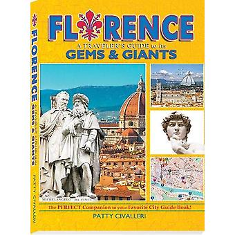 FLORENCE - A Traveler's Guide to its Gems & Giants by Patty Civall