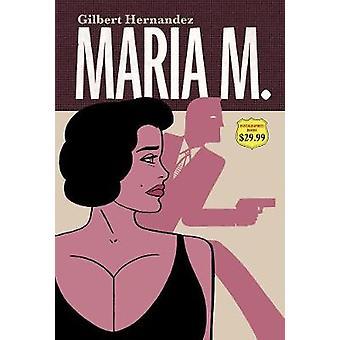 Maria M. Book 2 by Gilbert Hernandez - 9781683960164 Book