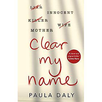 Clear My Name by Paula Daly - 9781787632103 Book