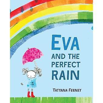 Eva and the Perfect Rain - A Rainy Irish Tale by Tatyana Feeney - 9781