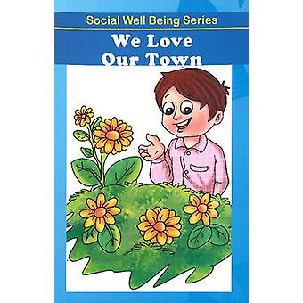 We Love Our Town by Discovery Kidz - 9789350561805 Book