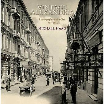 Vintage Alexandria - Photographs of the City - 1860-1960 by Michael Ha