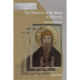 The Wisdom of Isaac of Nineveh - A Bilingual Edition by Sebastian Broc