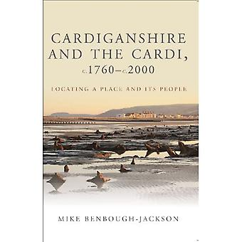 Cardiganshire and the Cardi c.1760 - c.2000