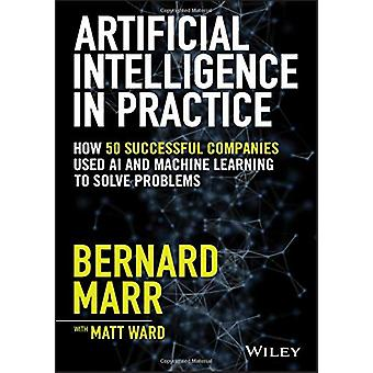 Artificial Intelligence in Practice - How 50 Successful Companies Used