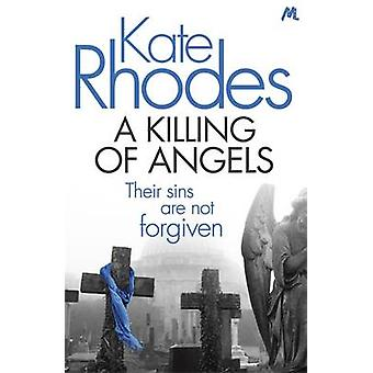 A Killing of Angels by Kate Rhodes - 9781444738803 Book