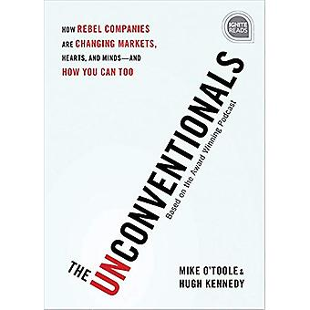 The Unconventionals - How Rebel Companies are Changing Markets - Heart