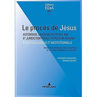Le Proces de Jesus - Autonomie Judiciaire Du Peuple Juif Et Juridictio
