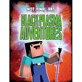 Black Plasma Adventures by Clapham & MarkZoellner & David