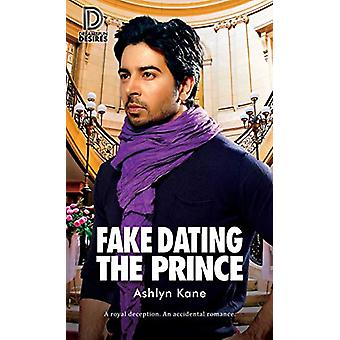 Fake Dating the Prince by Ashlyn Kane - 9781641081870 Book