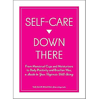 Self-Care Down There - From Menstrual Cups and Moisturizers to Body Po
