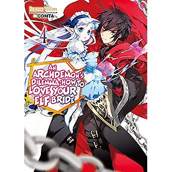 An Archdemon's Dilemma - How to Love Your Elf Bride - Volume 4 by Fumin