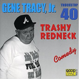 Gene Tracy Jr. - Trashy Redneck [CD] USA import
