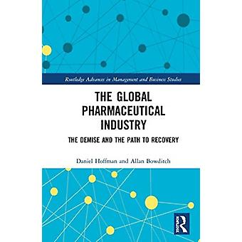 The Global Pharmaceutical Industry by Hoffman & Daniel President of Pharmaceutical Business Research AssociatesBowditch & Allan