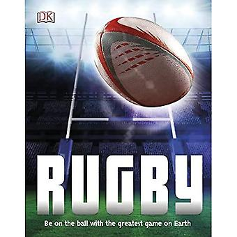 Rugby: Be on the Ball with the Greatest Game on Earth