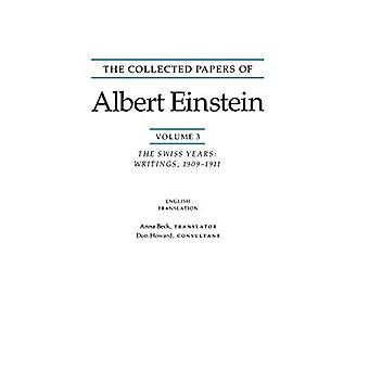 The Collected Papers of Albert Einstein, Volume 3: The Swiss Years: Writings, 1909-1911. (Englische Übersetzung...