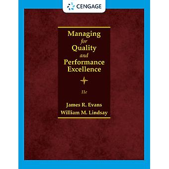 Managing for Quality and Performance Excellence by Evans & James Carl H. Lindner College of Business & University of CincinnatiLindsay & William Professor Emeritus of Management & Northern Kentucky University