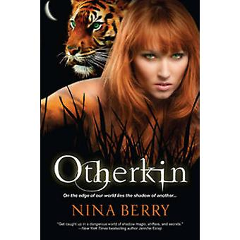 Otherkin - Book One of the Otherkin Series by Nina Berry - 97807582769