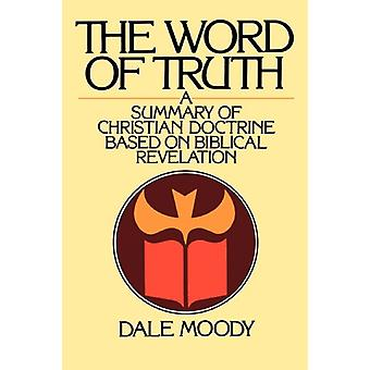 The Word of Truth - Summary of Christian Doctrine Based on Biblical Re