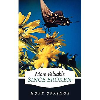 More Valuable Since Broken by Hope Springs - 9781462402397 Book