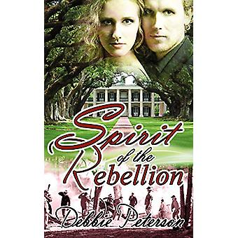 Spirit of the Rebellion by Debbie Peterson - 9781612170244 Book