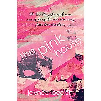 The Pink House by Jaynee Beach - 9781647181147 Book