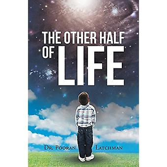 The Other Half of Life by Pooran Latchman - 9781682138779 Book