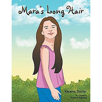 Mara's Long Hair by Karene Turner - 9781796004458 Book