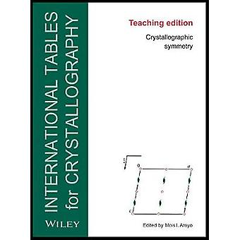 International Tables for Crystallography Crystallographic Symmetry 1 IUCr Series International Tables for Crystallography