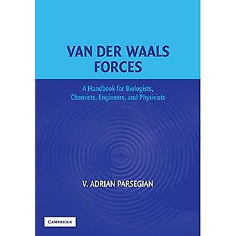 Van der Waals Forces : A Handbook for Biologists, Chemists, Engineers, and Physics