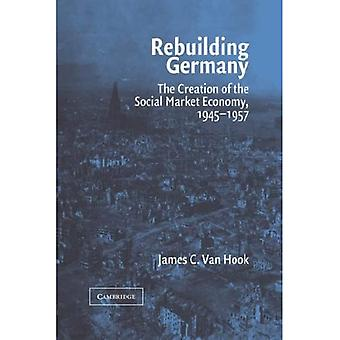 Rebuilding Germany: The Creation of the Social Market Economy, 1945-1957