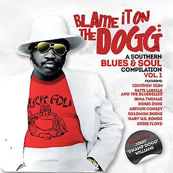 ドッグのせい: A 南部ブルース ・ ソウル 1 - ドッグにそれを責める: A 南部ブルース ・ ソウル 1 [CD] USA 輸入