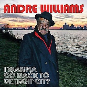 Andre Williams - I Wanna Go Back to Detroit City [Vinyl] USA import
