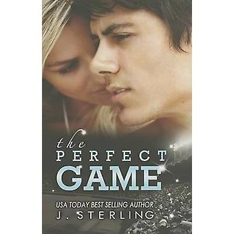 The Perfect Game  A Novel by J Sterling