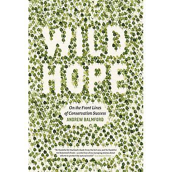 Wilde Hoffnung - an vorderster Front der Erhaltung Erfolg von Andrew Balmf