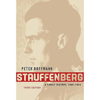 Stauffenberg - A Family History - 1905-1944 (3rd Revised edition) by P